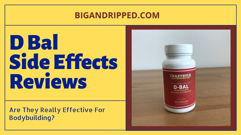 D Bal Crazy Bulk Side Effects: Are They Really Effective For Bodybuilding?
