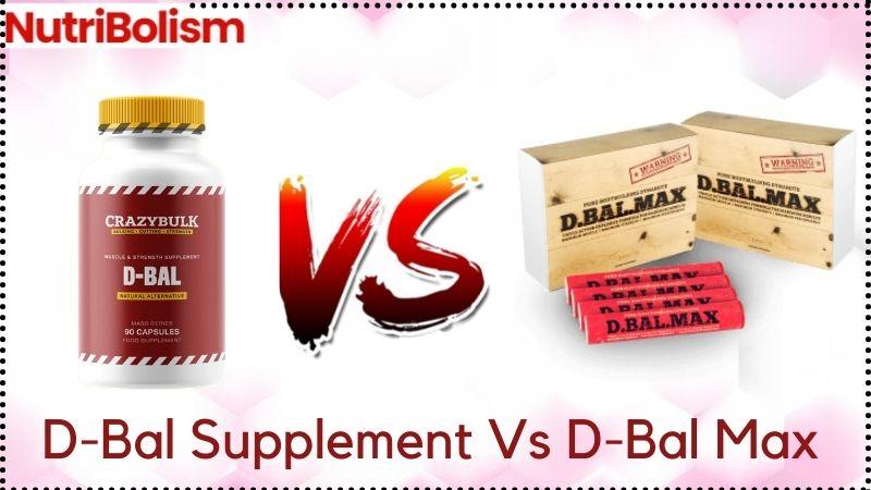 D-Bal Max vs D-Bal Supplement – Results & Reviews