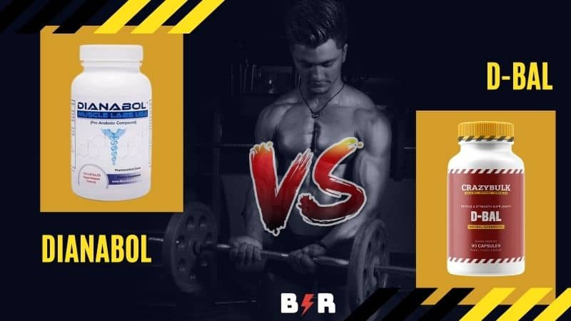 Dianabol vs D-Bal Reviews: Which One Should You Use?