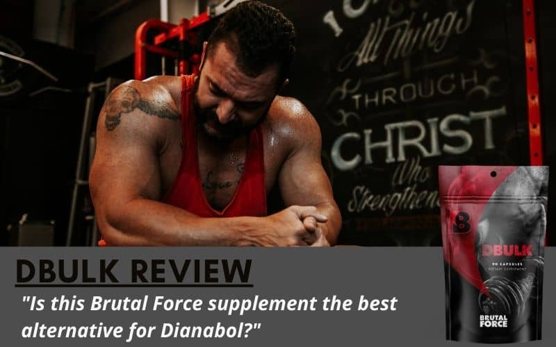 Brutal Force Supplement Review: Is DBulk Worth The Risk & Money?