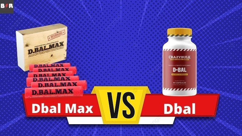 D-Bal vs D-Bal Max: Best Legal Alternative To Dianabol
