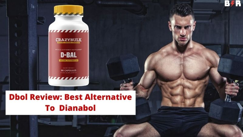 Dbol Review: An Alternative To Dianabol [Pros and Cons]