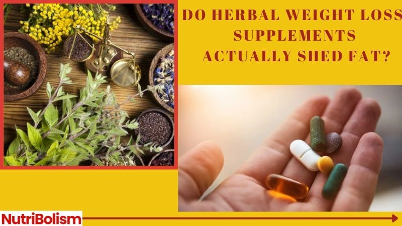 Do Herbal Weight Loss Supplements Actually Shed Fat?