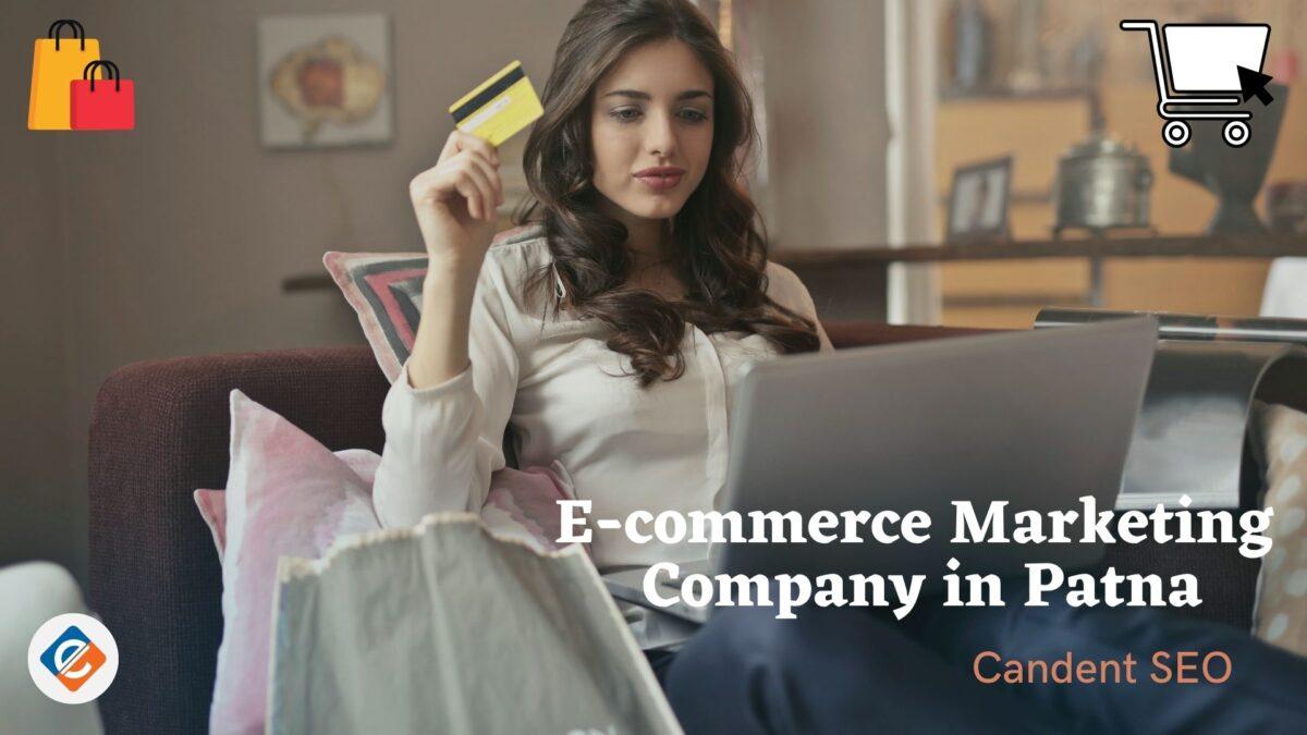 Candent SEO- Premium E-Commerce Service Providers in Patna, Bihar