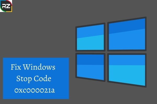 Fix Windows Stop Code 0xc000021a With Proven Methods