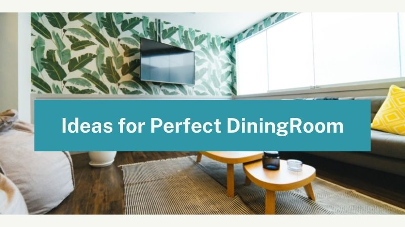 Suggestions for Modern and Perfect Dining Room for Home