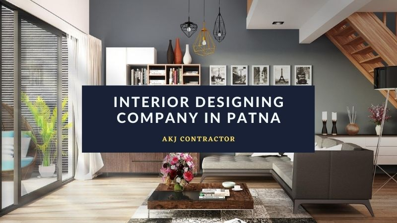 AKJ Contractor The Finest Interior Designing Company in Patna