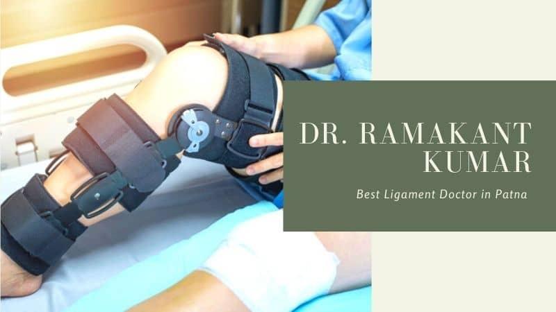 Dr Ramakant Kumar: Best Ligament Doctor in Patna, Bihar