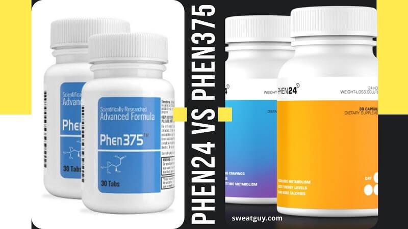 Fat Burner Comparison: Phen375 vs Phen24 | Which One To Pick?