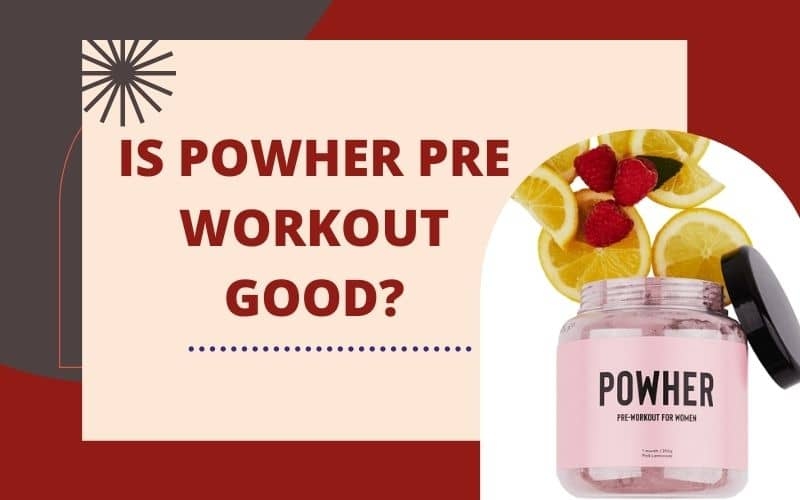 Powher Pre Workout : Ingredients, Benefits & Where To Buy