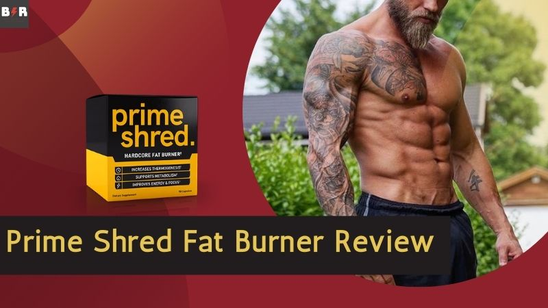 Why Prime Shred? The Best Fat Burning Supplement for Men