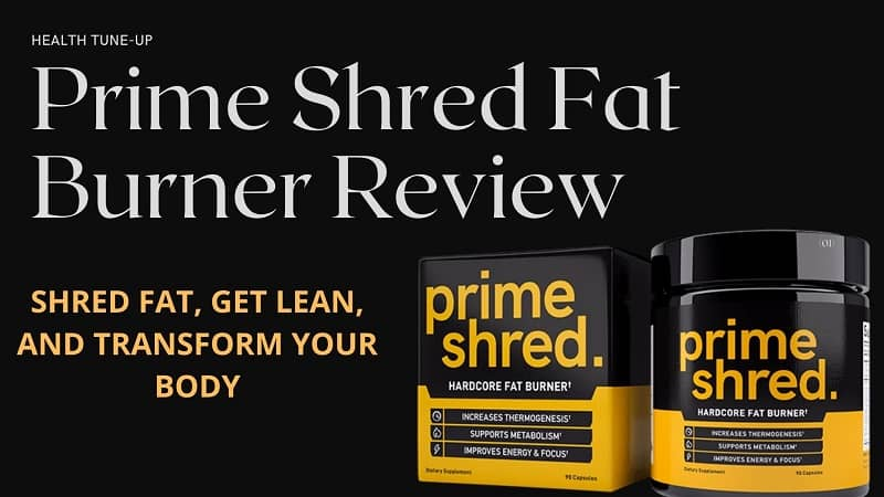 Prime Shred Fat Burner Review: How Effective is this Fat Burner?