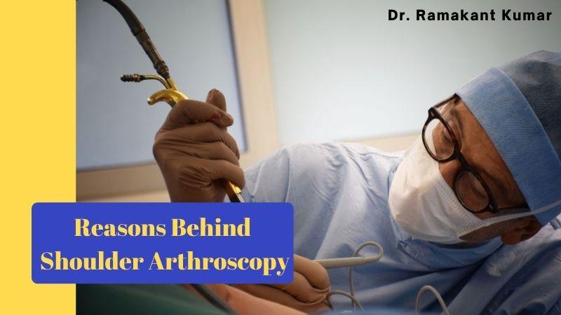 Vital Reasons Behind Shoulder Arthroscopy