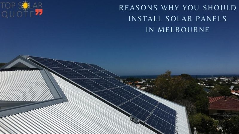 Reasons Why You Should Install Solar Panels In Melbourne