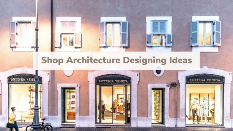 Shop Architecture Designing Ideas [Shop Design Interior]