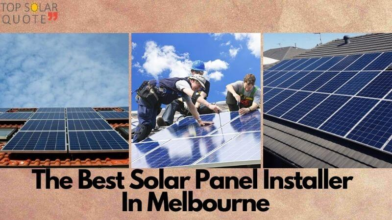 Few Ways To Pick The Best Solar Panel Installer In Melbourne