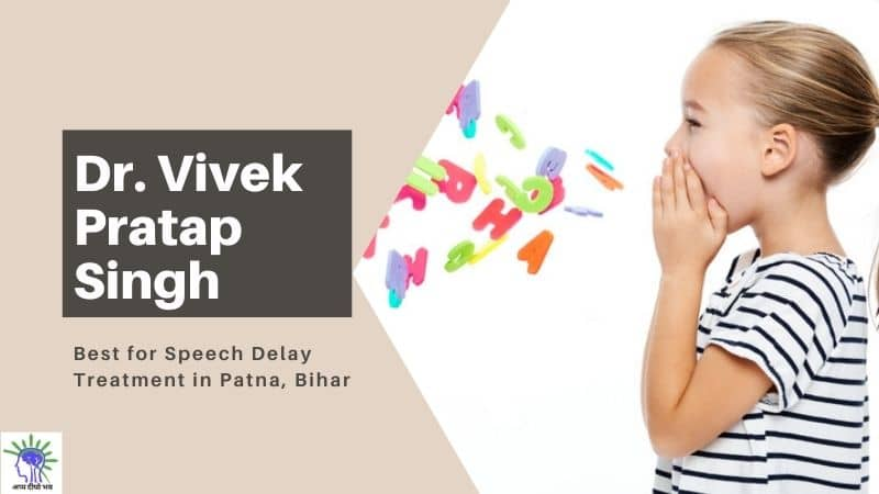 Speech Delay Treatment in Patna | Best Speech Therapist in Patna, Bihar