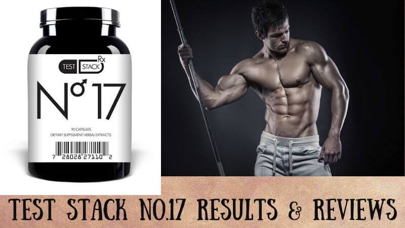 Test Stack No.17 Reviews -Is It The Best T-Booster?