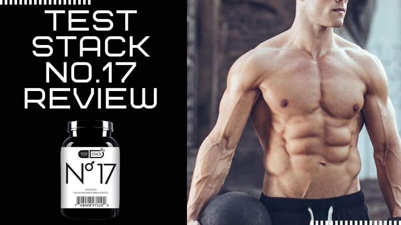 Test Stack No.17 Review | Boost T-Level And Improve Lean Muscle Definition