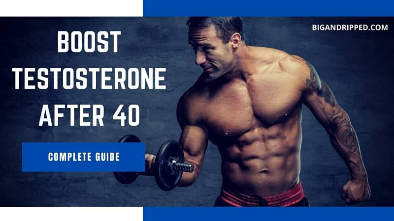 3 Natural Testosterone Boosters For Men Over 40 | Your Complete Guide