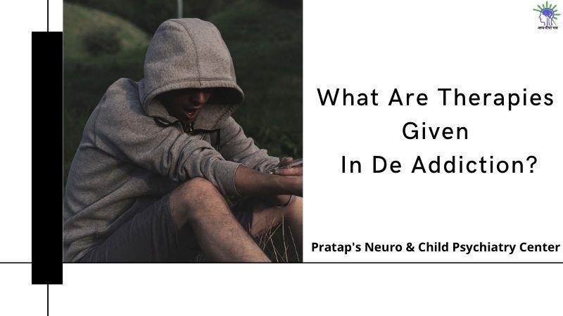 TheTherapies Given In De Addiction by  Dr. Vivek Pratap Singh!
