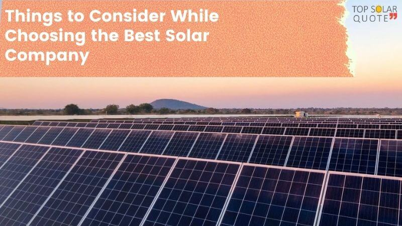 Things to Consider While Choosing the Best Solar Company