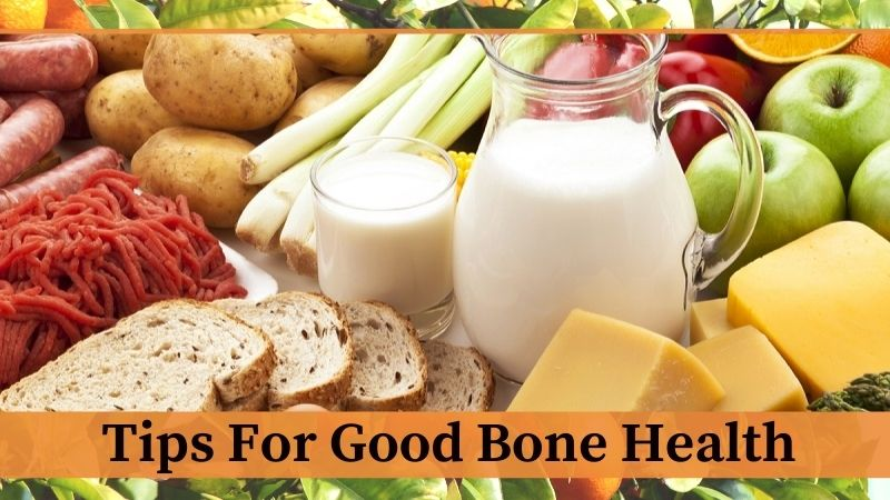 Bone Health: 5 Tips For Good Bone Health