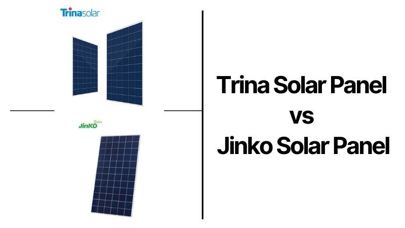Trina Vs Jinko solar Panels | Which One Is Going To Be Your Best Buy?