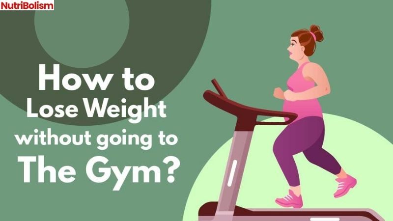 How To Lose Weight Without Gym Equipment? [5 Tips]