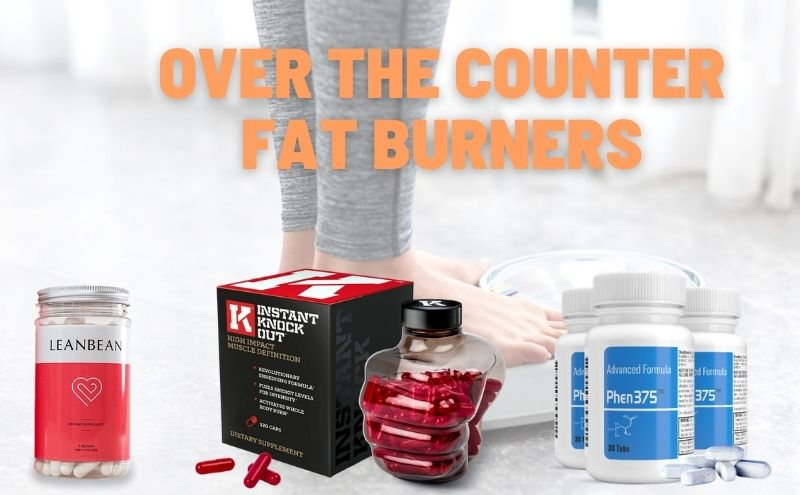 Best Over The Counter Fat Burners That Are Effective!