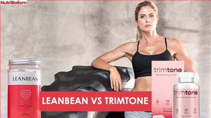 Leanbean vs Trimtone – Natural Fat Burners With Sure No Side-Effects