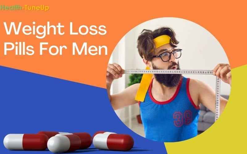 [TOP2] Best Weight Loss Pills For Men That Actually Work