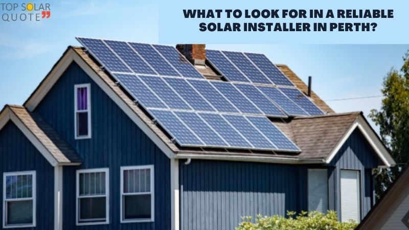 What to look for in a reliable solar installer in Perth