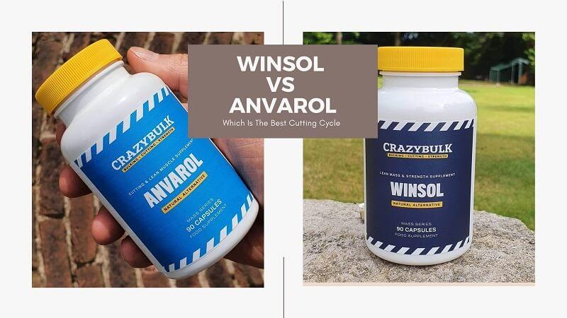 Comparison Of Crazy Bulk Winsol vs Anvarol: Which Is Better?