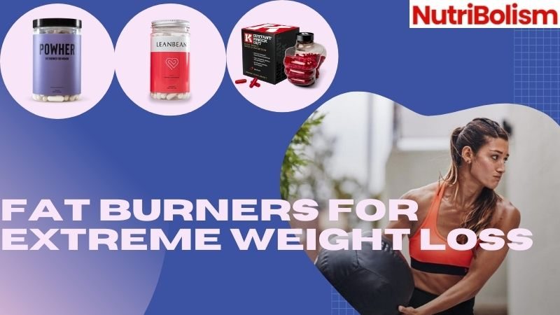 Fat Burners For Extreme Weight Loss – Safe Or Not?