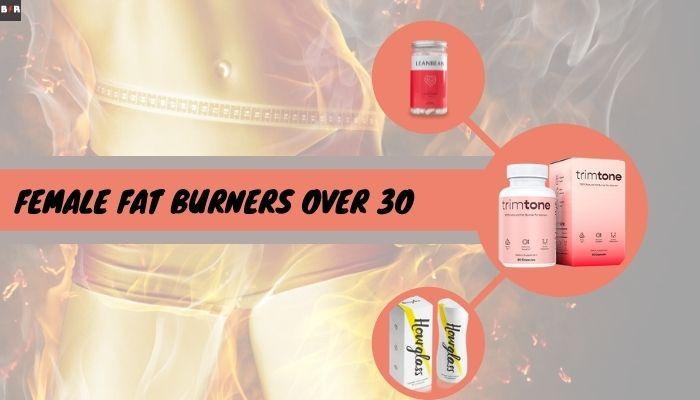 female fat burners over 3o