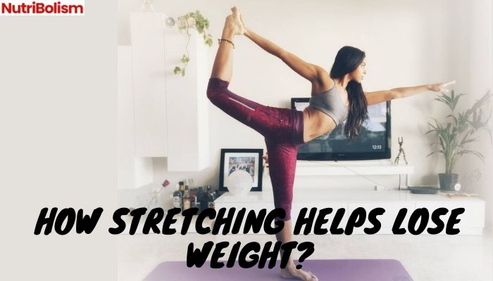 How Stretching Can Help With Your Weight Loss Goals?