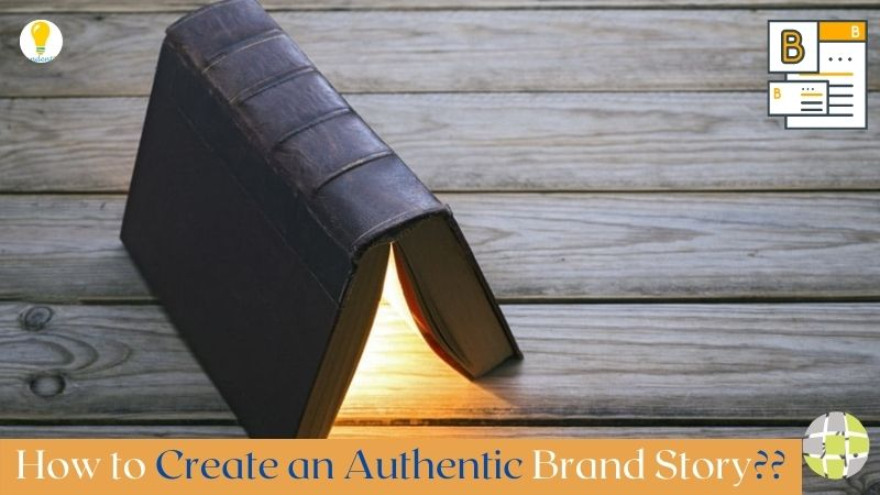 A full Guide toHow to Create an Authentic Brand Story