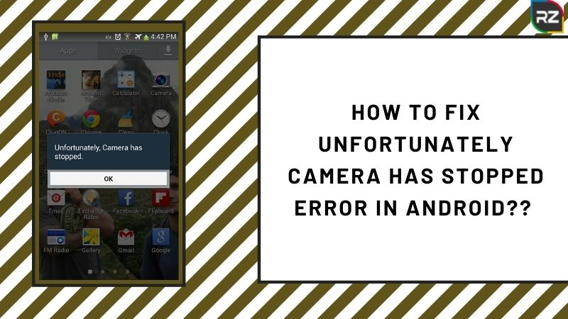 how to fix unfortunately camera has stopped error in android