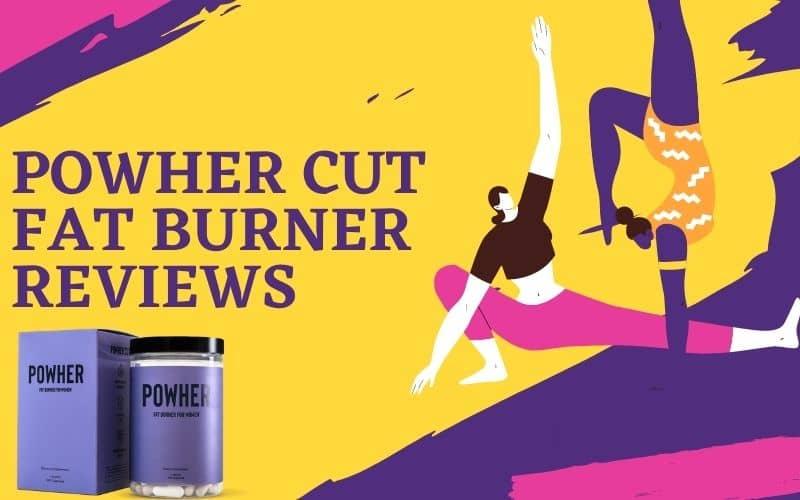 Powher Cut Fat Burner Reviews: Is It Safe For Women?
