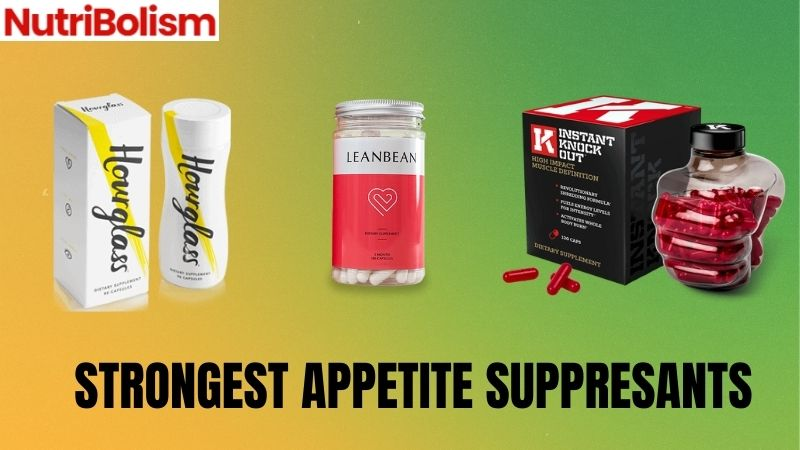 Strongest Appetite Suppressants For Weight Loss: Do They Work?