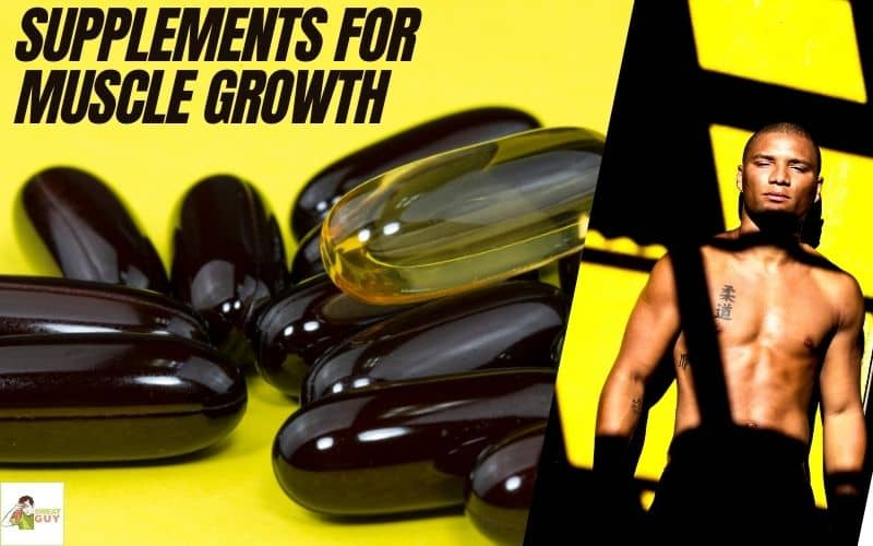 Why Should You Use Supplements For Muscle Growth? [Quick Guide]