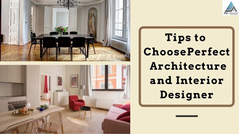 tips to choose perfect architecture and interior designer