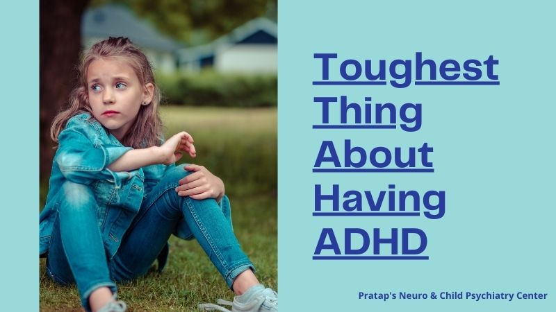 Complicated & Toughest Thing About Having ADHD