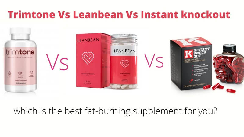 Proven Weight Loss Pills Reviews – Trimtone vs Leanbean vs Instant Knockout