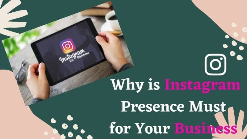 The alluring Presence of Instagram for your Business